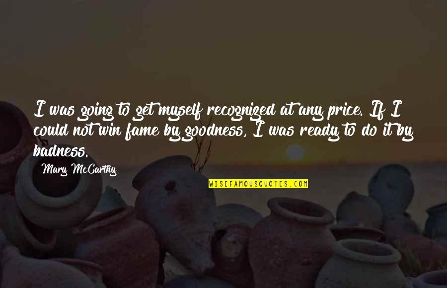 Do It Myself Quotes By Mary McCarthy: I was going to get myself recognized at