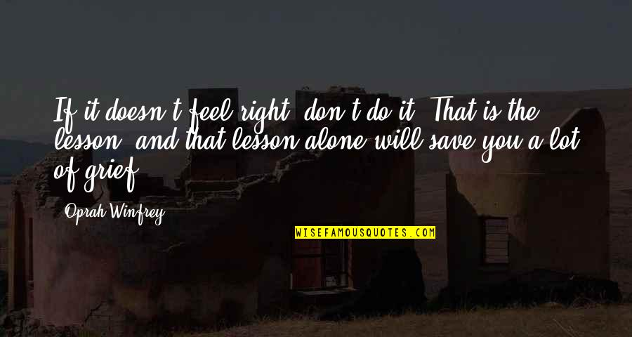 Do It Right Quotes By Oprah Winfrey: If it doesn't feel right, don't do it.