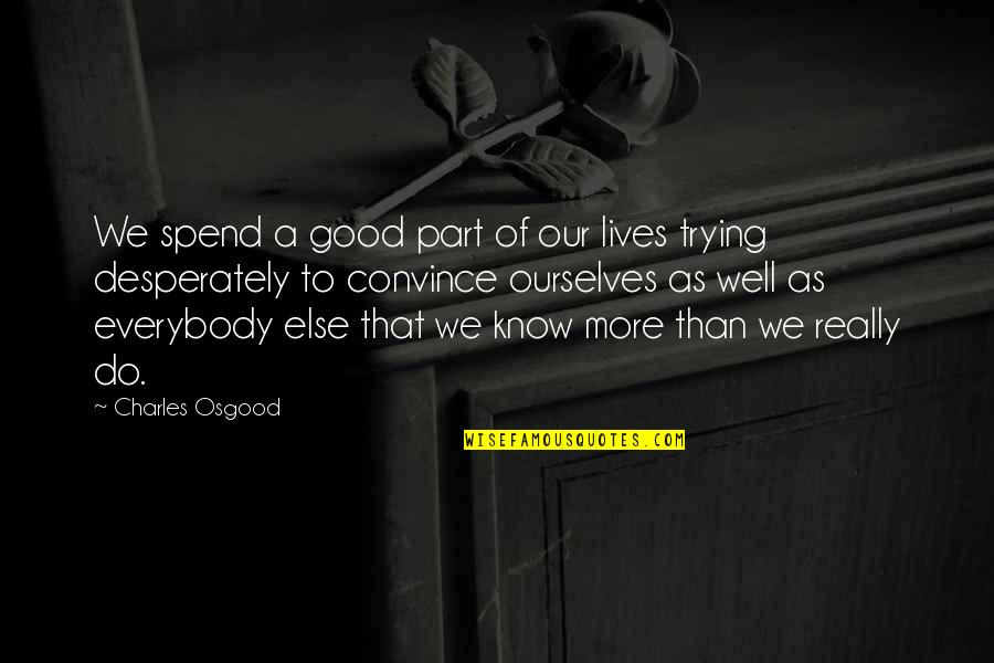 Do More Than Quotes By Charles Osgood: We spend a good part of our lives