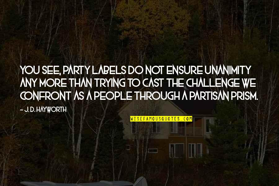 Do More Than Quotes By J. D. Hayworth: You see, party labels do not ensure unanimity