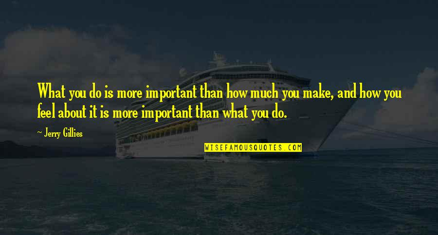 Do More Than Quotes By Jerry Gillies: What you do is more important than how
