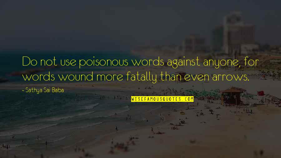 Do More Than Quotes By Sathya Sai Baba: Do not use poisonous words against anyone, for