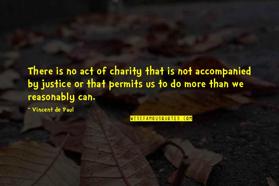 Do More Than Quotes By Vincent De Paul: There is no act of charity that is