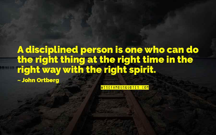 Do One Thing At A Time Quotes By John Ortberg: A disciplined person is one who can do