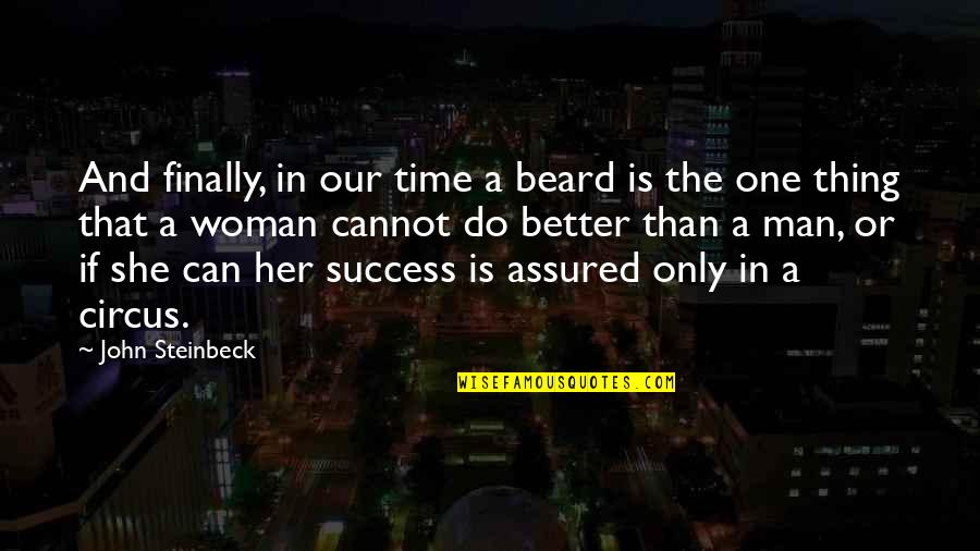 Do One Thing At A Time Quotes By John Steinbeck: And finally, in our time a beard is