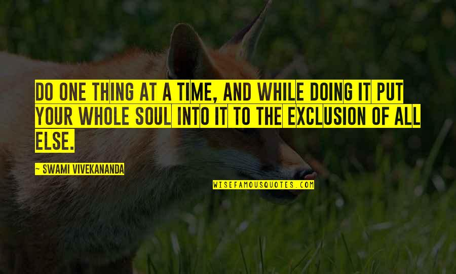 Do One Thing At A Time Quotes By Swami Vivekananda: Do one thing at a Time, and while