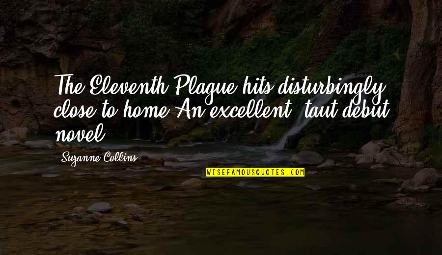 Do Something Good For Yourself Quotes By Suzanne Collins: The Eleventh Plague hits disturbingly close to home