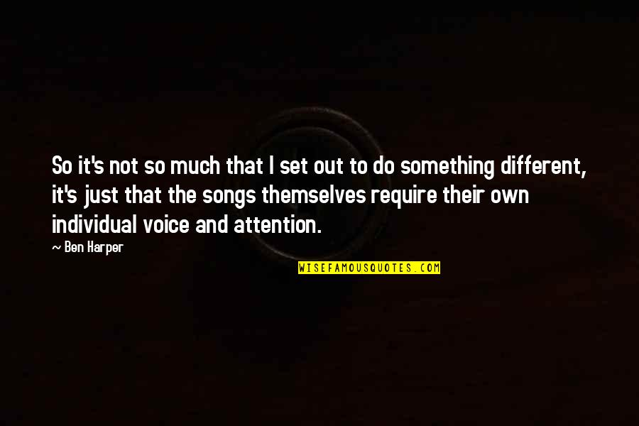 Do Something Quotes By Ben Harper: So it's not so much that I set