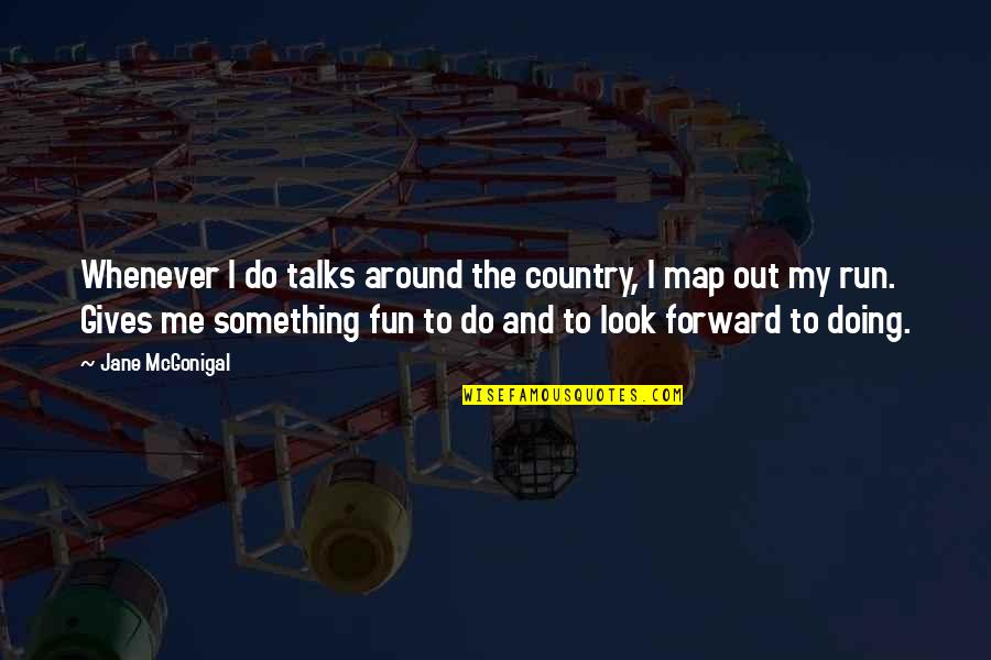 Do Something Quotes By Jane McGonigal: Whenever I do talks around the country, I