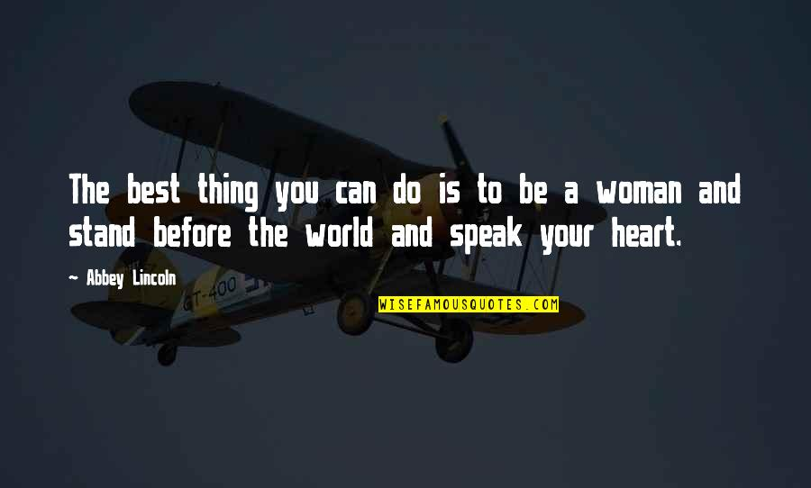 Do The Best Thing Quotes By Abbey Lincoln: The best thing you can do is to