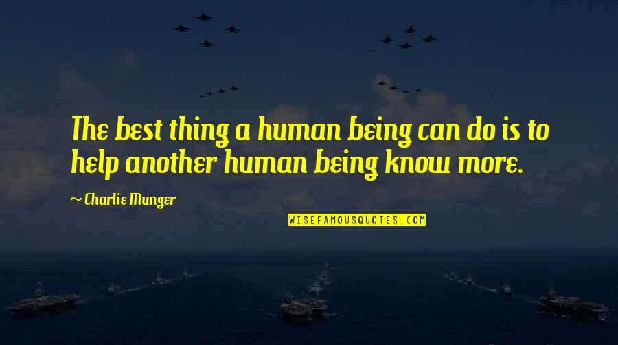 Do The Best Thing Quotes By Charlie Munger: The best thing a human being can do