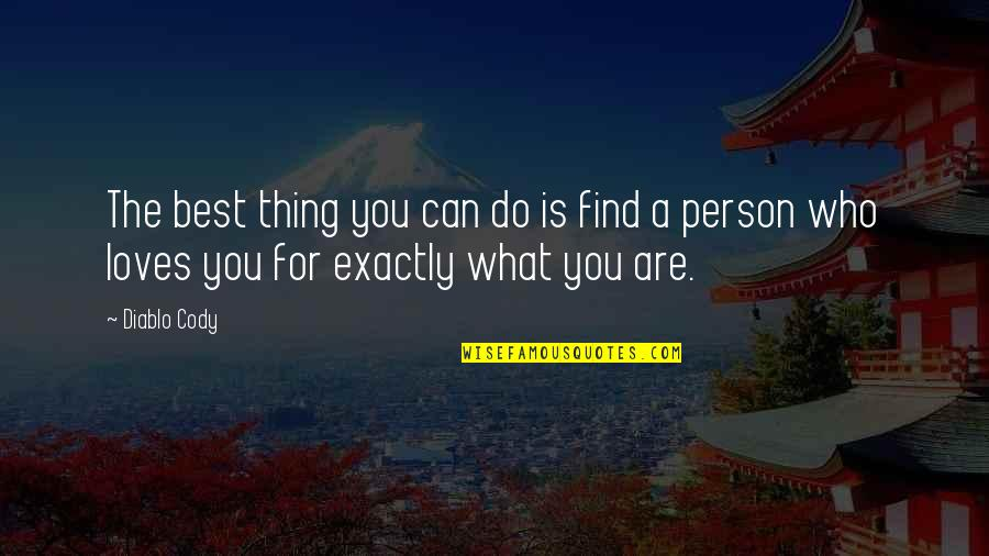Do The Best Thing Quotes By Diablo Cody: The best thing you can do is find