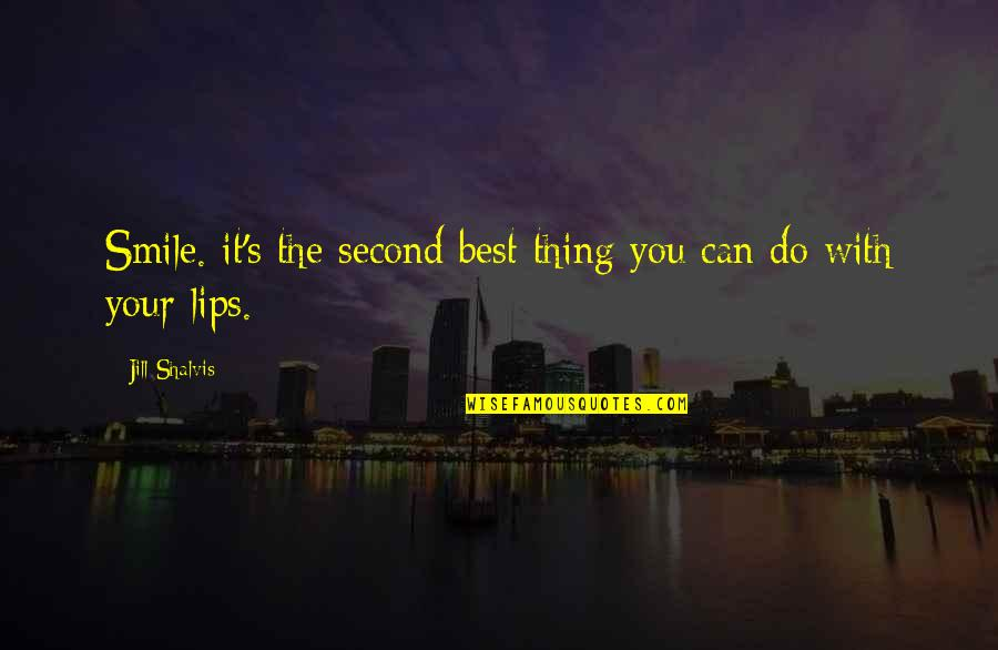 Do The Best Thing Quotes By Jill Shalvis: Smile. it's the second best thing you can
