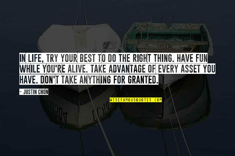 Do The Best Thing Quotes By Justin Chon: In life, try your best to do the