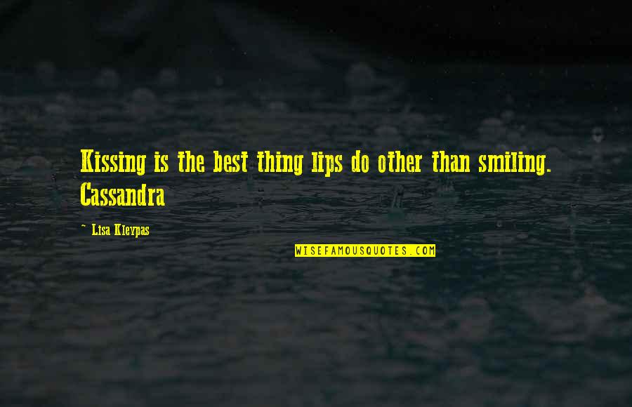 Do The Best Thing Quotes By Lisa Kleypas: Kissing is the best thing lips do other