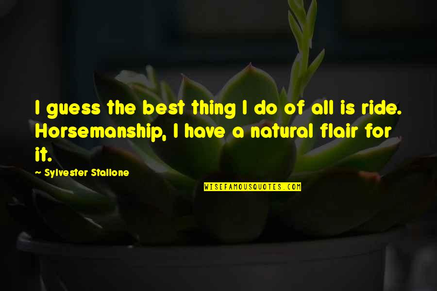 Do The Best Thing Quotes By Sylvester Stallone: I guess the best thing I do of