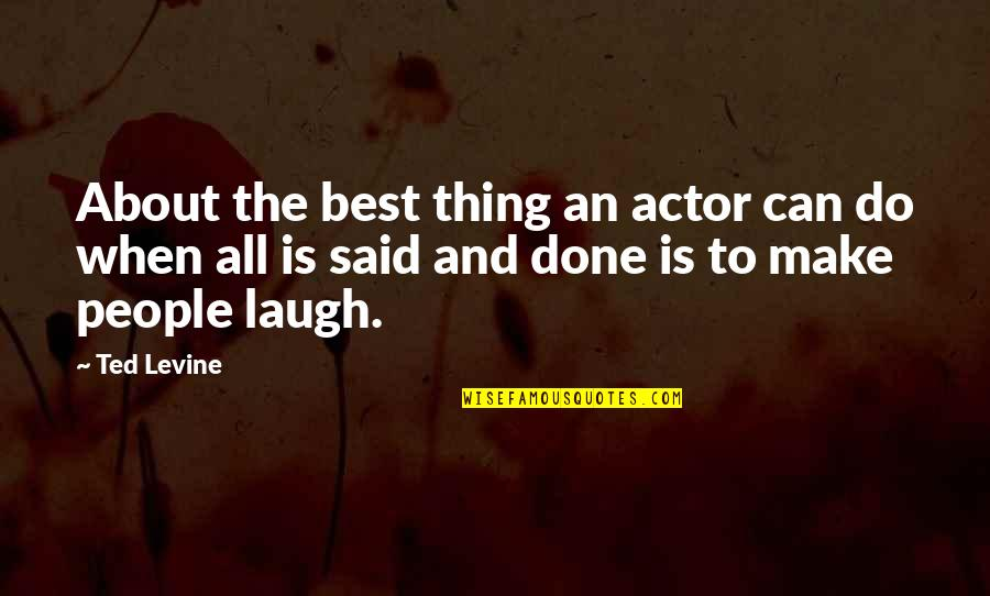Do The Best Thing Quotes By Ted Levine: About the best thing an actor can do
