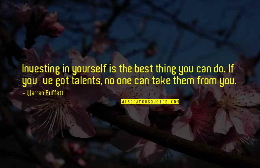 Do The Best Thing Quotes By Warren Buffett: Investing in yourself is the best thing you