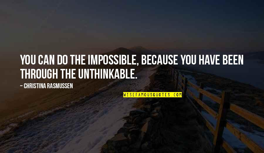 Do The Unthinkable Quotes By Christina Rasmussen: You can do the impossible, because you have