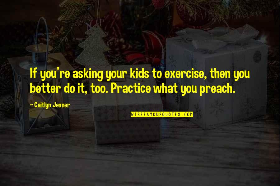 Do What You Preach Quotes Top 18 Famous Quotes About Do What You Preach