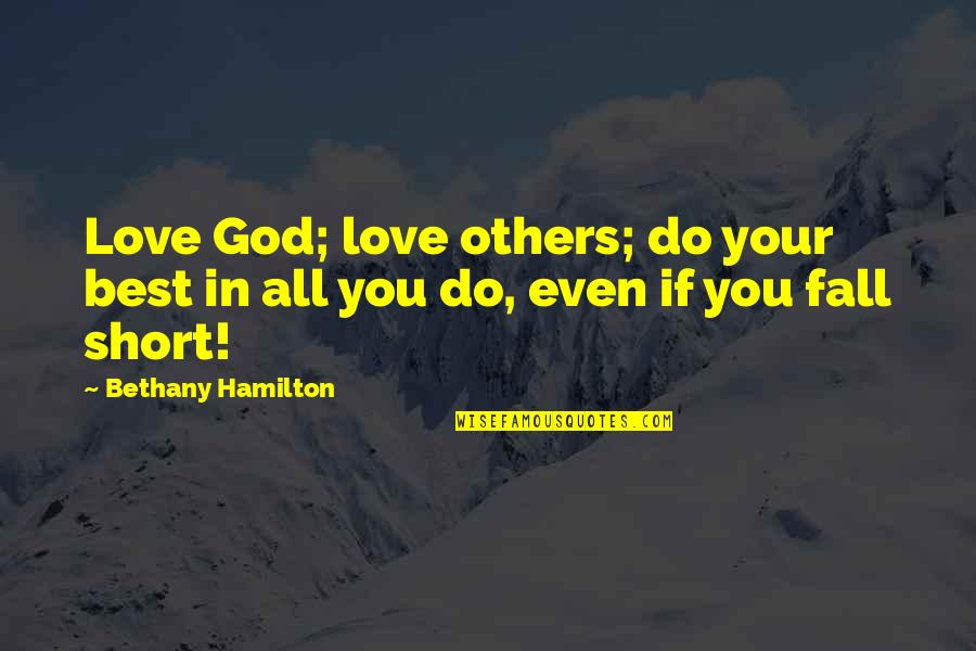 Do You Best Quotes By Bethany Hamilton: Love God; love others; do your best in