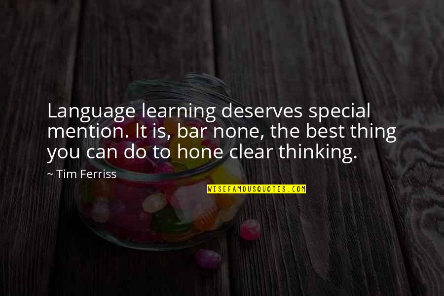 Do You Best Quotes By Tim Ferriss: Language learning deserves special mention. It is, bar