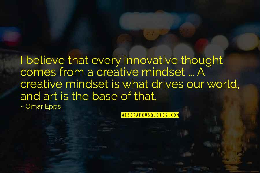 Do You Have To Indent Quotes By Omar Epps: I believe that every innovative thought comes from
