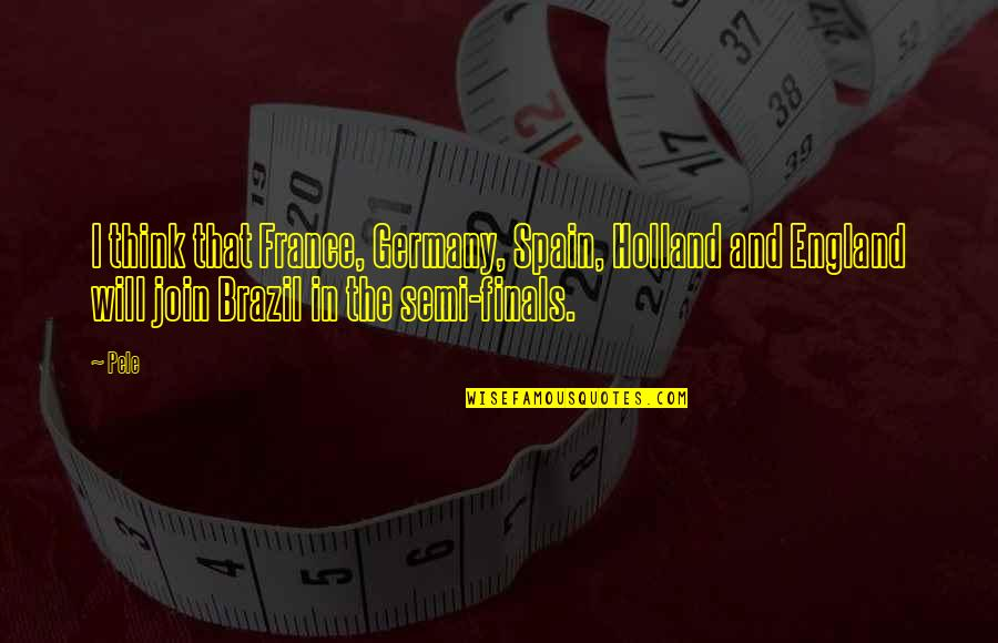 Do You Have To Indent Quotes By Pele: I think that France, Germany, Spain, Holland and