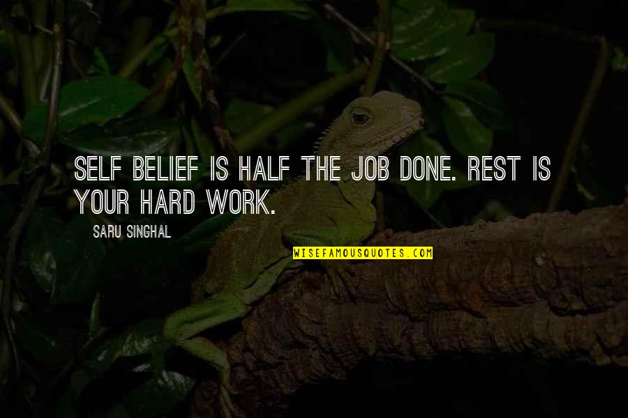 Do You Have To Indent Quotes By Saru Singhal: Self belief is half the job done. Rest