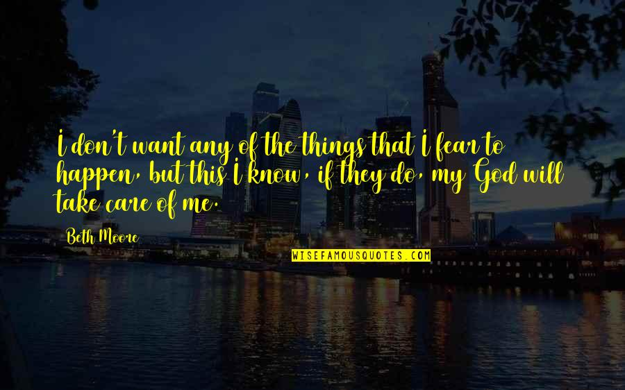Do You Really Care Me Quotes By Beth Moore: I don't want any of the things that