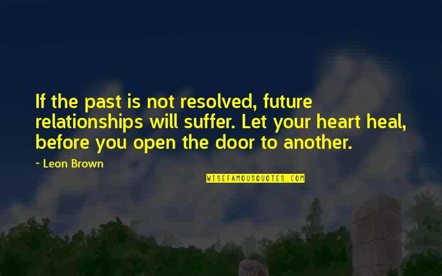 Doc Terminus Quotes By Leon Brown: If the past is not resolved, future relationships