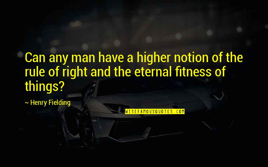 Dockers Quotes By Henry Fielding: Can any man have a higher notion of