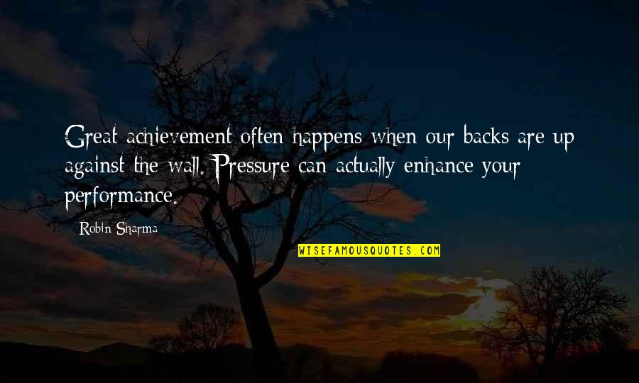 Dockers Quotes By Robin Sharma: Great achievement often happens when our backs are