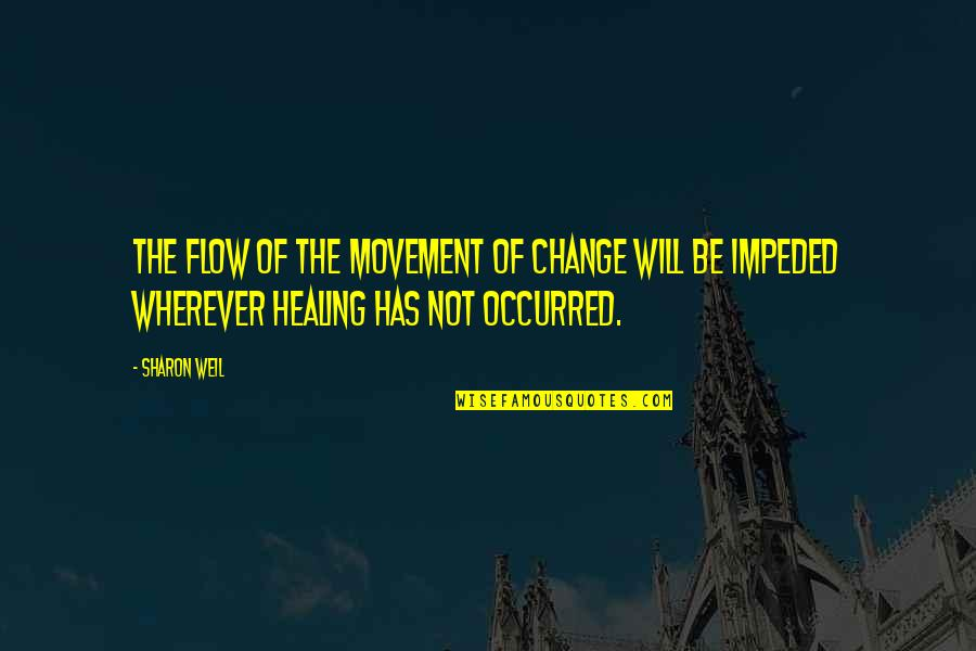 Dockers Quotes By Sharon Weil: The flow of the movement of change will