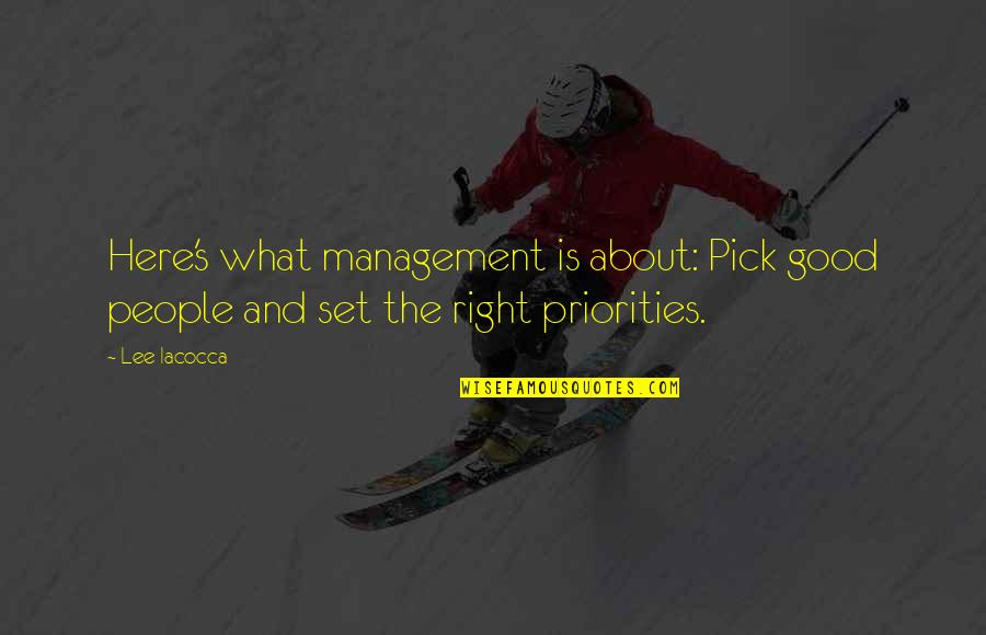 Doctor Canterbury Tales Quotes By Lee Iacocca: Here's what management is about: Pick good people