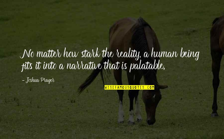 Doctor Who He Said She Said Quotes By Joshua Prager: No matter how stark the reality, a human