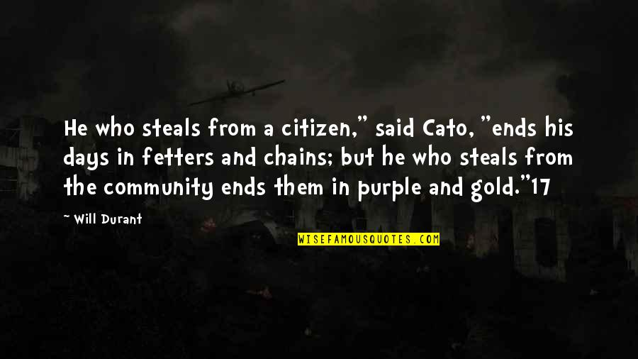 """Doctor Who He Said She Said Quotes By Will Durant: He who steals from a citizen,"""" said Cato,"""