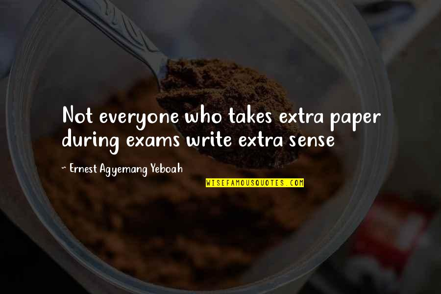 Doctor Who Season 8 Dark Water Quotes By Ernest Agyemang Yeboah: Not everyone who takes extra paper during exams