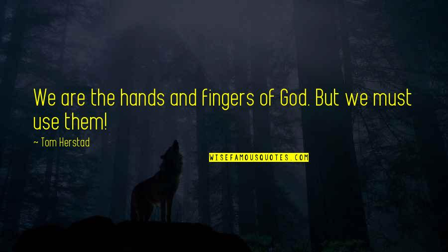 Doctor Who Season 8 Dark Water Quotes By Tom Herstad: We are the hands and fingers of God.
