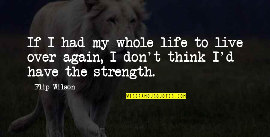 Doctors Offices Quotes By Flip Wilson: If I had my whole life to live