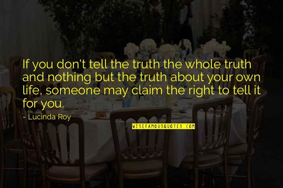 Dodecaphonic Quotes By Lucinda Roy: If you don't tell the truth the whole