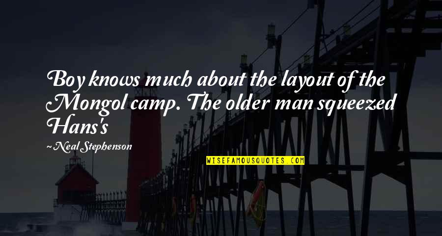 Doe Eyed Quotes By Neal Stephenson: Boy knows much about the layout of the