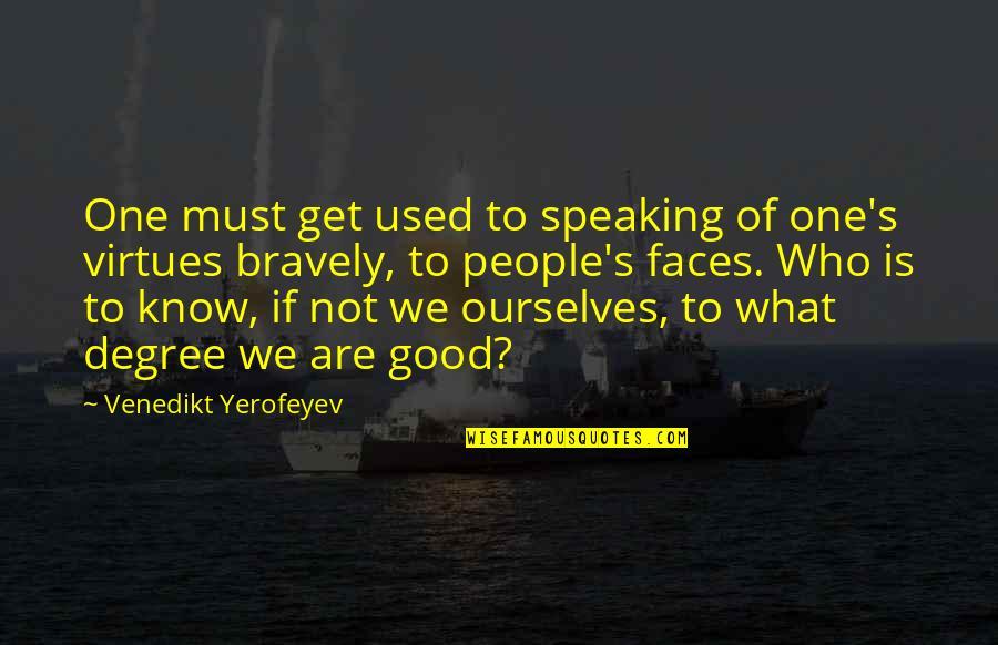 Doe Eyed Quotes By Venedikt Yerofeyev: One must get used to speaking of one's