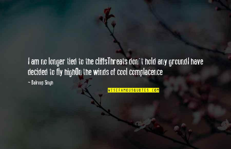 Does The Title Of A Song Go In Quotes By Balroop Singh: I am no longer tied to the cliffsThreats