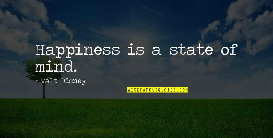 Does The Title Of A Song Go In Quotes By Walt Disney: Happiness is a state of mind.