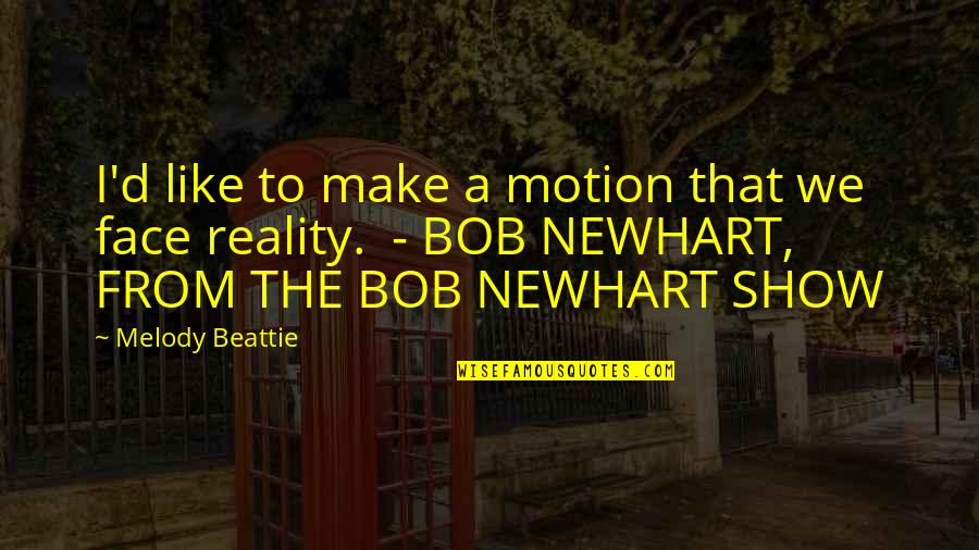 D'oeuvre Quotes By Melody Beattie: I'd like to make a motion that we