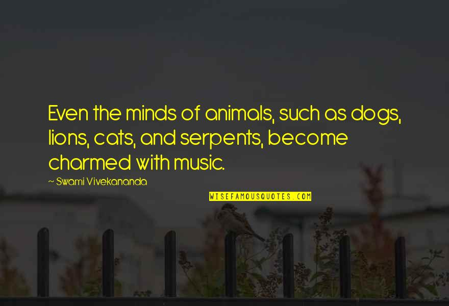 Dog Cat Quotes By Swami Vivekananda: Even the minds of animals, such as dogs,