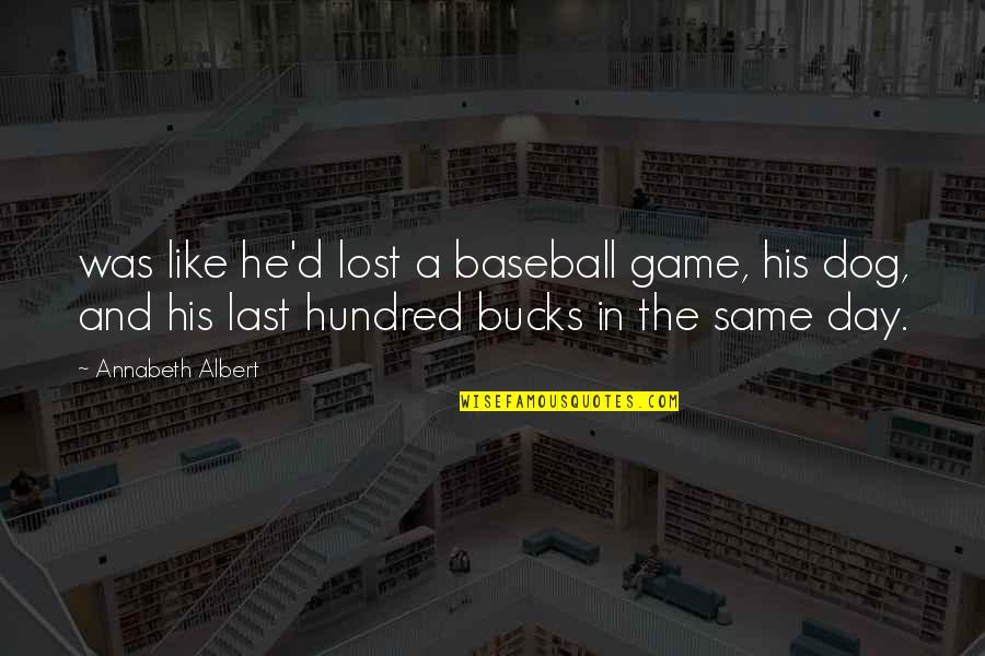 Dog Lost Quotes By Annabeth Albert: was like he'd lost a baseball game, his