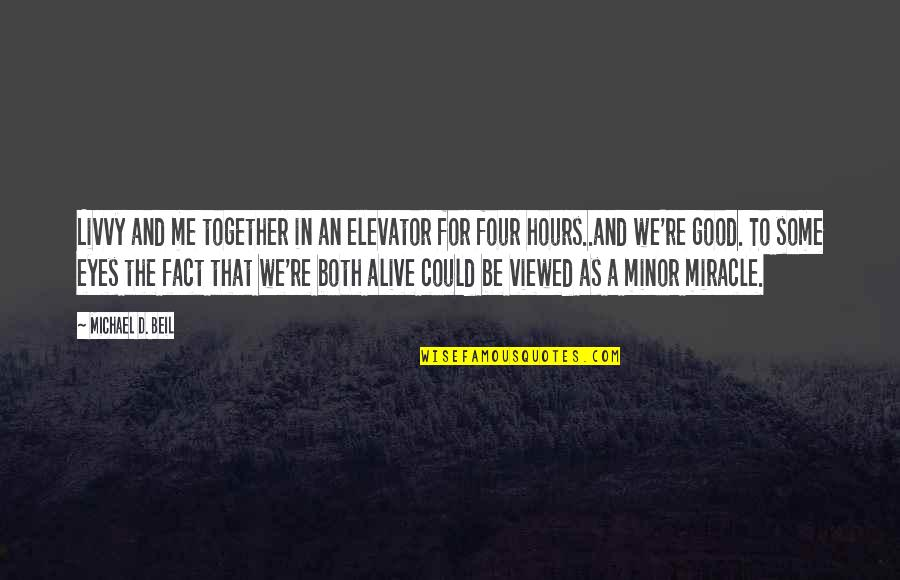 Dog Lost Quotes By Michael D. Beil: Livvy and me together in an elevator for
