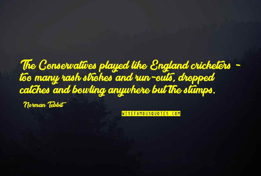 Dog Lost Quotes By Norman Tebbit: The Conservatives played like England cricketers - too